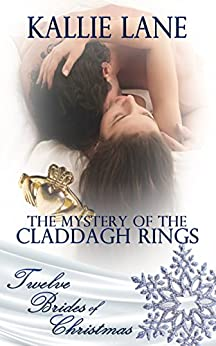 The Mystery of the Claddagh Rings (Twelve Brides of Christmas Book 5) by [Lane, Kallie]