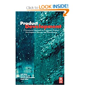 Product Development: A Structured Approach to Design and Manufacture Anil Mital, Anoop Desai, Anand Subramanian and Aashi Mital