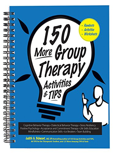 150 More Group Therapy Activities & TIPS (Getting Mental Health Help For A Family Member)