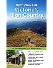 Best Walks of Victoria's High Country: The full-colour guide to 40 fantastic walks