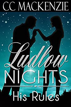 His Rules: A Ludlow Nights Romance by [MacKenzie, CC]