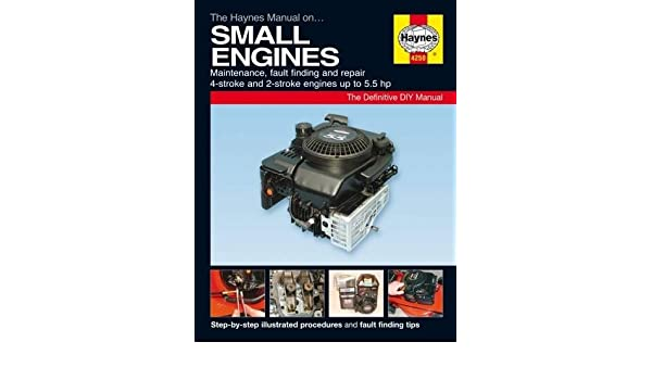 the haynes manual small engine manual haynes 9780857336866 rh amazon com Haynes Manual Pictures Back Destroyer Flecher Haynes Manual