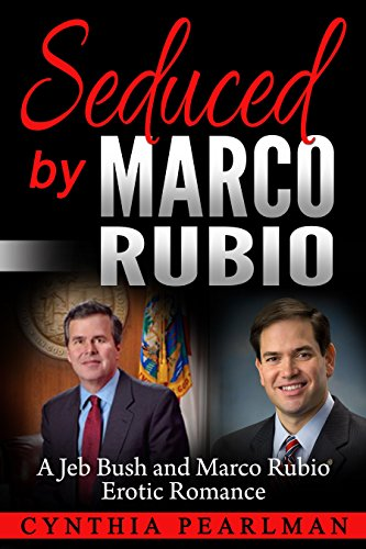 Seduced by Marco Rubio: A Jeb Bush and Marco Rubio Erotic Romance (Jeb and Marco Erotic Encounters Book 1)