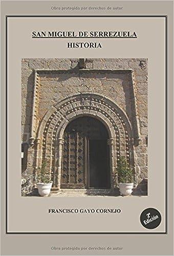 San Miguel De Serrezuela Historia Amazon Es Francisco Gayo