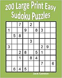 200 Large Print Easy Sudoku Puzzles: Jack Condon