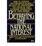 Betraying the National Interest, Lappe, Frances M. and Schurmann, Rachel, 0802130275