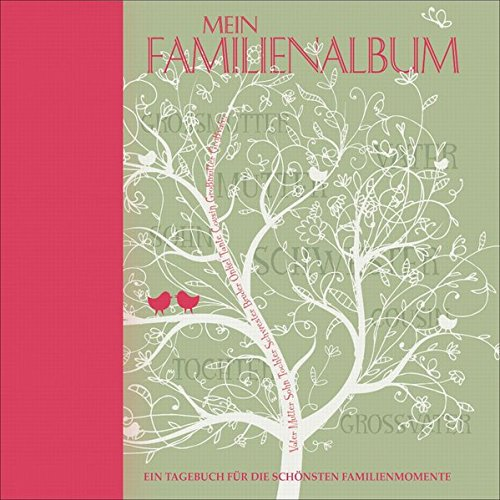 Mein Familienalbum: Ein Tagebuch für die schönsten Familienmomente - die Hochzeit der Eltern, Urlaubserinnerungen oder auch die erste Liebe. Ein wundervolles Geschenk für die ganze Familie