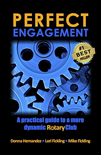 (Perfect Engagement: A practical guide to a more dynamic Rotary Club )