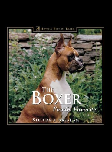 The Boxer: Family Favorite (170 color photographs) Winner--DWAA Award--Best Single Breed Book of 2000 ()