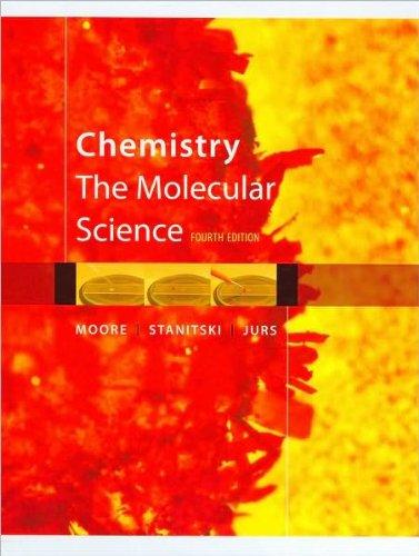 John W. Moore,Conrad L. Stanitski,Peter C. Jurs'sChemistry: The Molecular Science [Hardcover](2010)