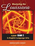 Mastering the Louisiana iLeap Grade 5 in English Language Arts