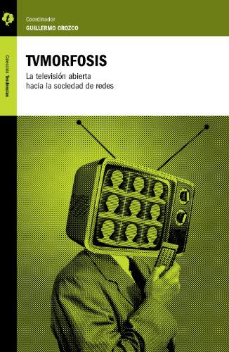 TVMorfosis: La televisin abierta hacia la sociedad de redes (Spanish Edition)