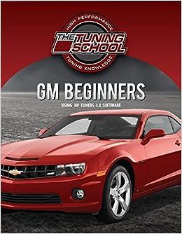 Beginning GM Tuning using HP Tuners Software: The Tuning School