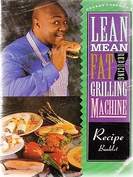 Lean Mean Fat Reducing Grilling Machine Recipe Booklet (Mean Lean Fat Reducing Grilling)