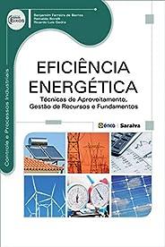 Eficiência Energética – Técnicas de aproveitamento, gestão de recursos e fundamentos