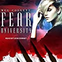 Fear University: Fear University Series, Book 1 Audiobook by Meg Collett Narrated by Lidia Dornet