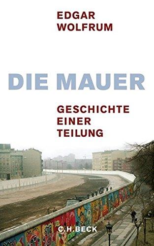 Download Die Mauer: Geschichte einer Teilung ebook