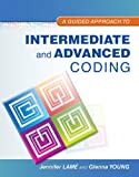 A Guided Approach to Intermediate and Advanced Coding, Lame, Jennifer and Young, Glenna, 0132920719