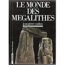 LE MONDE DES MEGALITHES