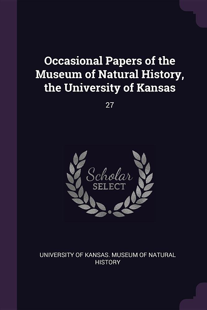 Download Occasional Papers of the Museum of Natural History, the University of Kansas: 27 PDF