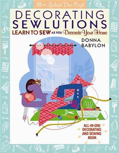 Oak Roman Shade - Decorating Sewlutions: Learn to Sew as You Decorate Your Home (More Splash Than Cash®)