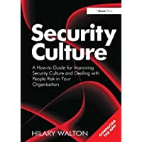Security Culture: A How-to Guide for Improving Security Culture and Dealing with People Risk in Your Organisation