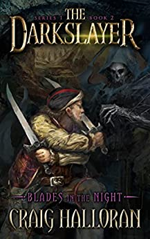 The Darkslayer: Blades in the Night (Book 2 of 6): Sword and Sorcery Series by [Halloran, Craig]