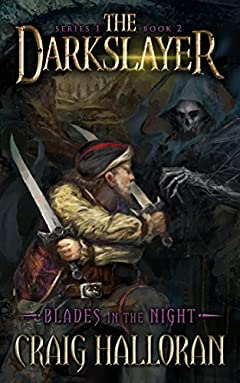 The Darkslayer: Blades in the Night (Book 2 of 6): Sword and Sorcery Series