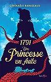 1791 - Une princesse en fuite