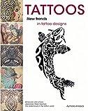 Tattoos: New Trends in Tattoo Designs
