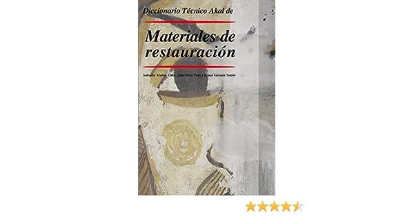 Diccionario Técnico Aka de materiales de restauración Diccionarios técnicos: Amazon.es: Salvador Muñoz Viñas, Julia Osca Pons, Ignasi Gironés Sarrió: Libros