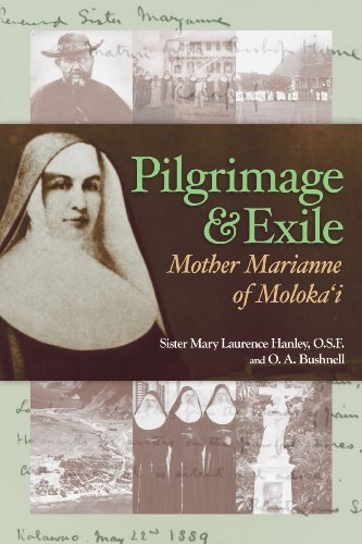Pilgrimage & Exile: Mother Marianne of Moloka`i