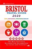 Bristol Travel Guide 2020: Shops, Arts, Entertainment and Good Places to Drink and Eat in Bristol, England (Travel Guide 2020)