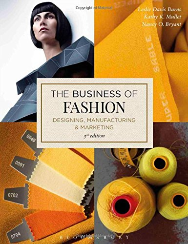 1501315218 - The Business of Fashion: Designing, Manufacturing, and Marketing