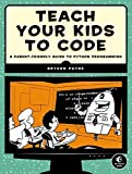 Teach Your Kids to Code: A Parent-Friendly Guide to Python Programming offers