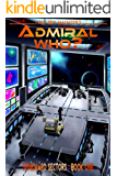 Admiral Who? (A Spineward Sectors Novel Book 1)