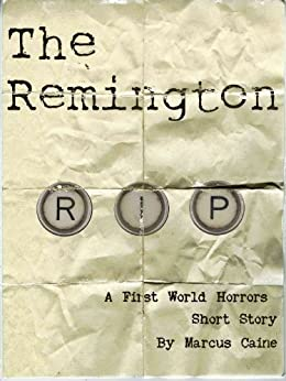 The Remington by [Caine, Marcus]