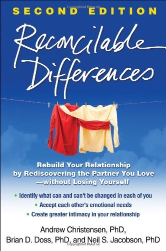 Reconcilable Differences, Second Edition: Rebuild Your Relationship by Rediscovering the Partner You Love--without Losing Yourself by Andrew Christensen Phd (2014-01-21)