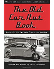 """The Old Car Nut Book: """"Where old car nuts tell their stories"""" (Volume 1)"""
