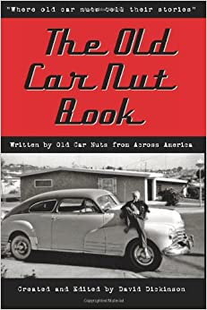 The Old Car Nut Book: 'Where old car nuts tell their stories': Volume 1