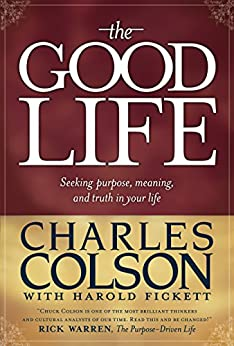 The Good Life by [Colson, Charles]