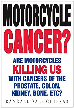 MOTORCYCLE CANCER? ELF EMF radiation truth exposed for rider safety. by [Chipkar, Randall Dale]