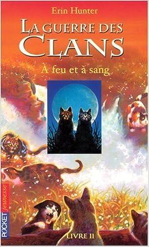 La Guerre des Clans : cycle 1 (2) : A feu et à sang