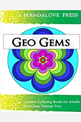 Geo Gems Two: 50 Geometric Design Mandalas Offer Hours of Coloring Fun! Everyone in the family can express their inner artist! Paperback