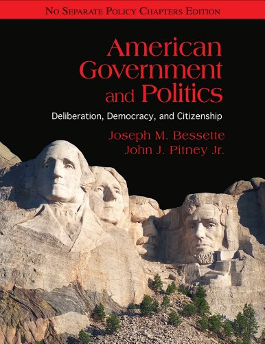 American Government and Politics: Deliberation, Democracy, and Citizenship - No Separate Policy Chapters (Available Titl