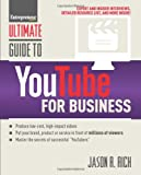 Ultimate Guide to YouTube for Business, Jason R. Rich, 1599185105