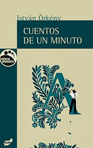 Cuentos de un minuto (Micromundos) (Spanish Edition) [Istvan Orkeny] (Tapa Blanda)