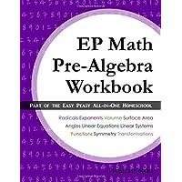 EP Math Pre-Algebra Workbook: Part of the Easy Peasy All-in-One Homeschool
