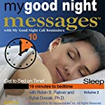 My Good Night Messages (TM) Safe and Sound Sleep Solutions with My Good Night Calls (TM) Bedtime Reminders - Volume 2 | Robin B. Palmer,Dr. Sylva Dvorak