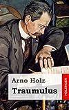 Traumulus, Arno Holz, 1482580306